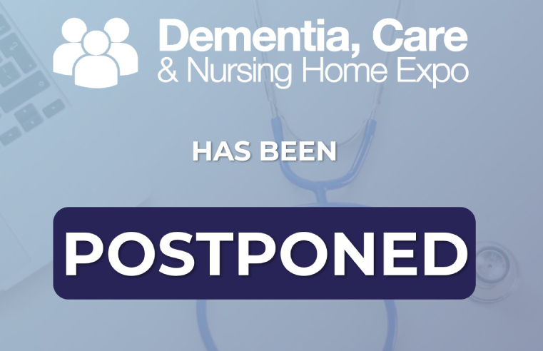 Dementia, Care & Nursing Home Expo Postponed